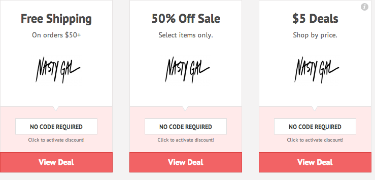 Nasty Gal has offered a sitewide coupon (good for all transactions) for 30 of the last 30 days. As coupon experts in business since , the best coupon we have seen at NastyGal.