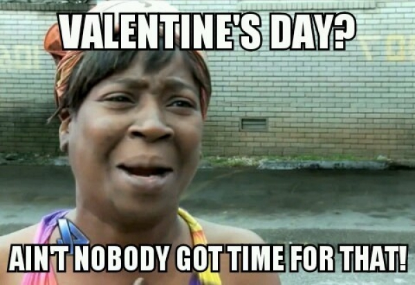 Single These 12 Funny Valentines Day Memes Are Your Life